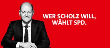 """Porträt Olaf Scholz und der Text """"Wer Scholz will, wählt SPD"""""""